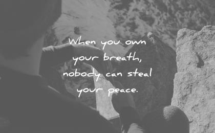 meditation-quotes-when-you-own-your-breath-nobody-can-steal-your-peace-wisdom-quotes